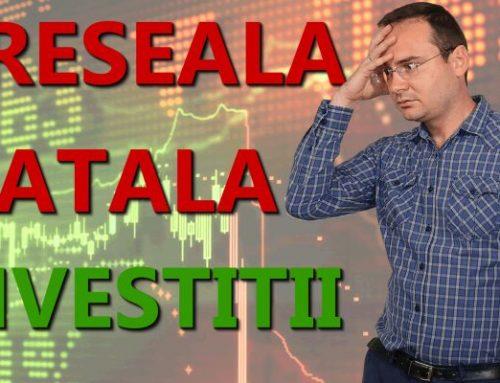 Greseala fatala in investitii la bursa